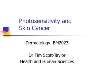 Photosensitivity and  Skin Cancer