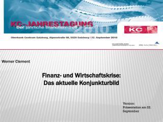 Werner Clement Finanz- und Wirtschaftskrise: Das aktuelle Konjunkturbild