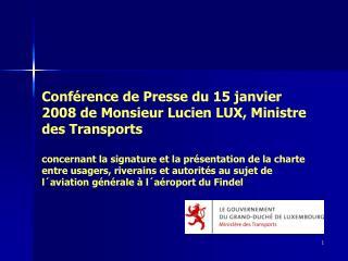 Présentation générale: Monsieur Lucien Lux, Ministre des Transports
