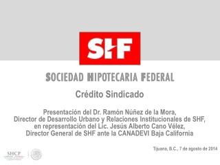Crédito Sindicado Presentación del Dr. Ramón Núñez de la Mora,