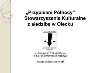 Stowarzyszenie działa od 1995 r.  Skład Zarządu: Prezes – Maria Dzienisiewicz,