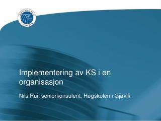 Implementering av KS i en organisasjon