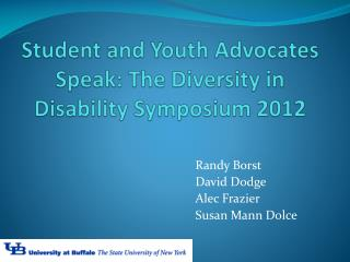 Student and Youth Advocates Speak: The Diversity in Disability Symposium 2012