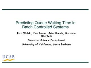 Predicting Queue Waiting Time in Batch Controlled Systems