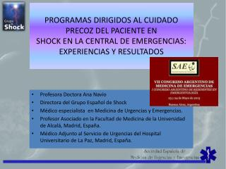 Profesora Doctora Ana Navío Directora del Grupo Español de Shock
