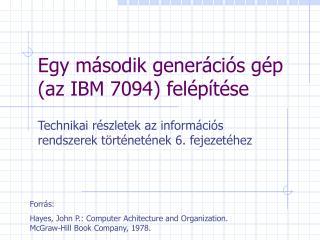 Egy  második generációs gép (az IBM 7094) felépítése