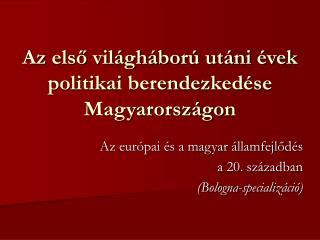 Az első világháború utáni évek politikai berendezkedése Magyarországon