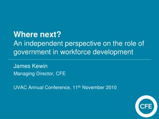 Where next?  An independent perspective on the role of government in workforce development