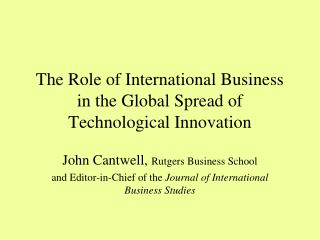 The Role of International Business in the Global Spread of Technological Innovation