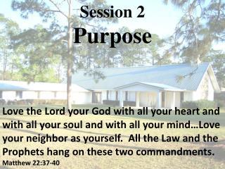 Session 2 Purpose