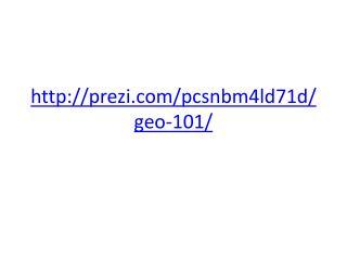 prezi/pcsnbm4ld71d/geo-101/