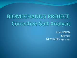 BIOMECHANICS PROJECT: Corrective Gait Analysis