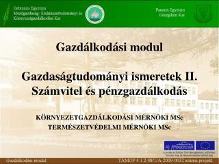 Gazdálkodási modul Gazdaságtudományi ismeretek II. Számvitel és pénzgazdálkodás