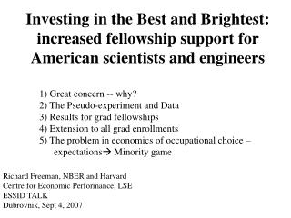 Investing in the Best and Brightest: