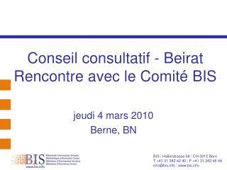 Conseil consultatif - Beirat Rencontre avec le Comité BIS