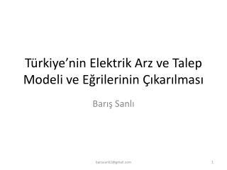 Türkiye'nin Elektrik Arz ve Talep Modeli ve Eğrilerinin Çıkarılması