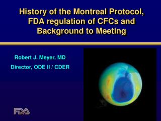 History of the Montreal Protocol, FDA regulation of CFCs and Background to Meeting