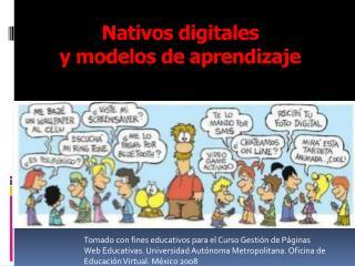 Nativos digitales y  modelos  de  aprendizaje
