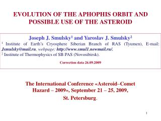 EVOLUTION OF THE APHOPHIS ORBIT AND POSSIBLE USE OF THE ASTEROID