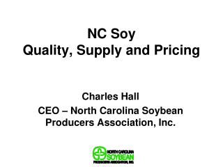 NC Soy  Quality, Supply and Pricing