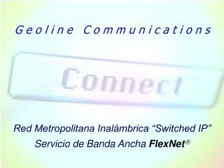 Servicio de Banda Ancha FlexNet 