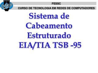 Sistema de  Cabeamento Estruturado  EIA/TIA TSB -95