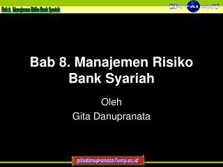 Bab  8.  Manajemen Risiko  Bank  Syariah