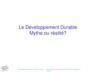 Le Développement Durable Mythe ou réalité?