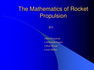 The Mathematics of Rocket Propulsion