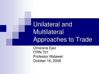 Unilateral and Multilateral Approaches to Trade
