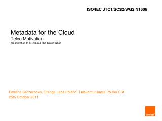 Metadata for the Cloud Telco  Motivation presentation to  ISO/IEC JTC1 SC32 WG2