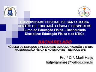 NÚCLEO DE ESTUDOS E PESQUISAS EM COMUNICAÇÃO E MÍDIA NA EDUCAÇÃO FÍSICA E NO ESPORTE – NEP/COMEFE