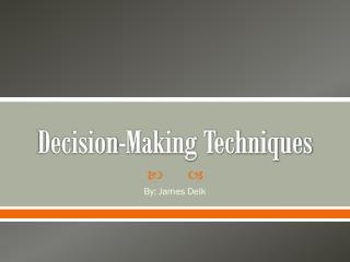 Decision-Making Techniques
