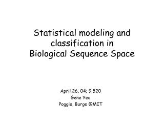 Statistical modeling and classification in  Biological Sequence Space