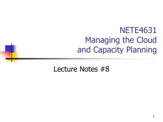 NETE4631 Managing the Cloud  and Capacity Planning