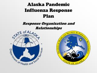 Alaska Pandemic Influenza Response Plan Response Organization and Relationships