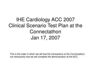 IHE Cardiology ACC 2007 Clinical Scenario Test Plan at the Connectathon Jan 17, 2007