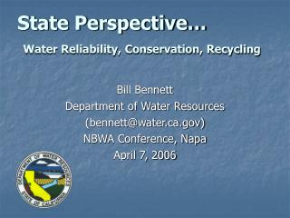 State Perspective…  Water Reliability, Conservation, Recycling