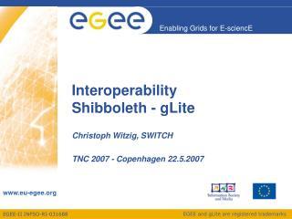 Interoperability  Shibboleth - gLite