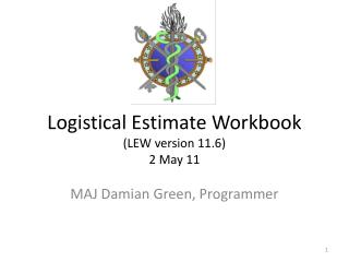 Logistical Estimate Workbook  (LEW version 11.6) 2 May 11