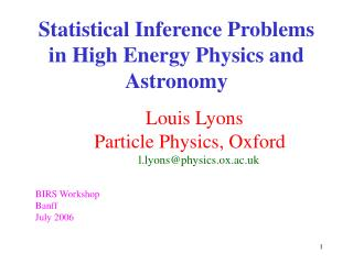 Statistical Inference Problems in High Energy Physics and Astronomy