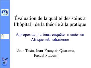 valuation de la qualit  des soins   l h pital : de la th orie   la pratique  A propos de plusieurs enqu tes men es en A