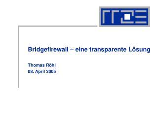Bridgefirewall – eine transparente Lösung