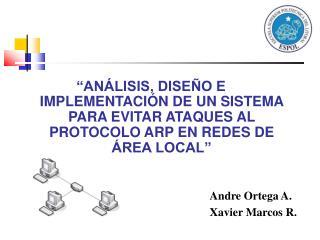 Andre Ortega A. Xavier Marcos R.