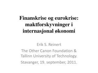 Finanskrise og eurokrise:  maktforskyvninger i  internasjonal økonomi