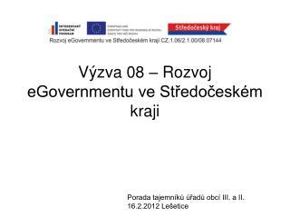 Výzva 08 – Rozvoj eGovernmentu ve Středočeském kraji