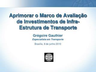 Aprimorar o Marco de Avaliação de Investimentos de Infra-Estrutura de Transporte