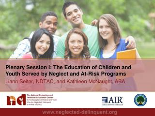 Plenary Session I: The Education of Children and Youth Served by Neglect and At-Risk Programs