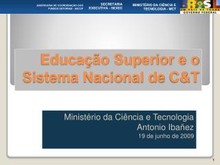 Educação Superior e o Sistema Nacional de  C&T