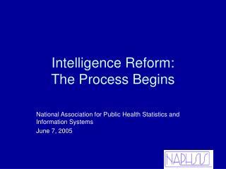 Intelligence Reform: The Process Begins